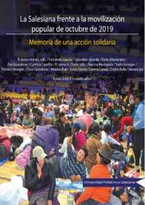 La Salesiana frente a la movilización popular de octubre de 2019. Memoria de una acción solidaria is a book published by the Salesian Polythecnic University of Ecuador that narrate the events that occured on the national protests on october 2019