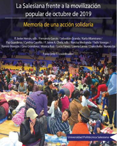 La Salesiana frente a la movilización popular de octubre de 2019. Memoria de una acción solidaria is a book published by the Salesian Polythecnic University of Ecuador
