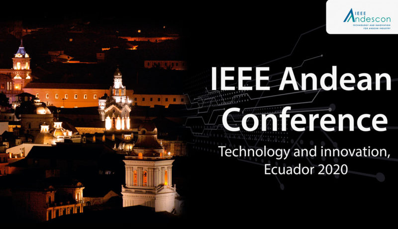 EEE Andean Conference on Technology and Innovation Ecuador 2020