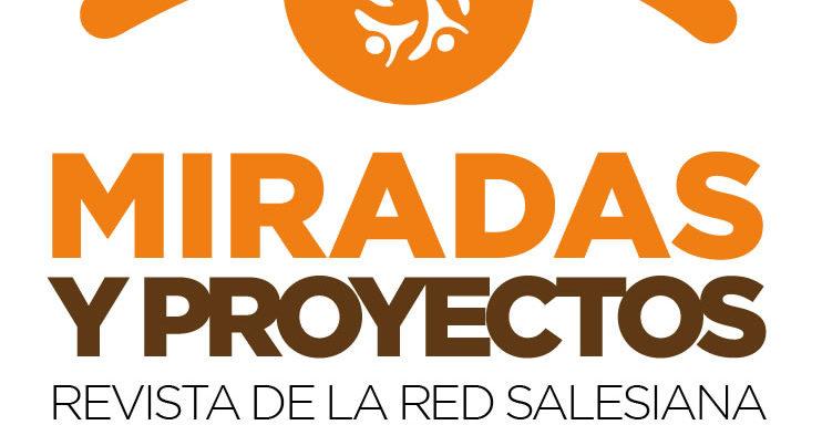 Miradas y Proyectos, Revista de la Red Salesiana de educación superior de Argentina, Numero 3, 2019
