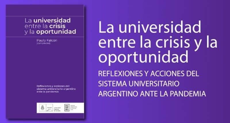 La universidad entre la crisis y la oportunidad: reflexiones y acciones del sistema universitario argentino ante la pandemia, Argentina