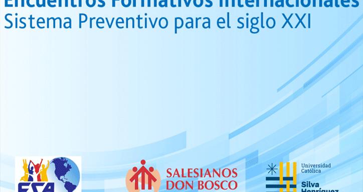 Encuentros formativos internacionales para educadores salesianos  el Sistema Preventivo en el siglo XXI.