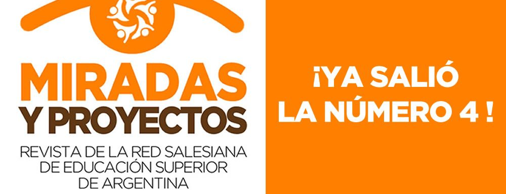 Miradas y Proyectos Número 4, Revista de la Red Salesiana de Educación Superior de Argentina