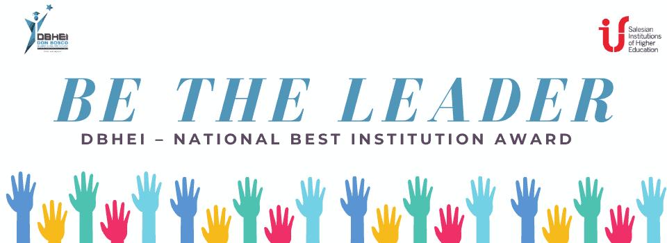 Be the leader - Don Bosco Higher Education (DBHEI) - National Best Institution Award, India