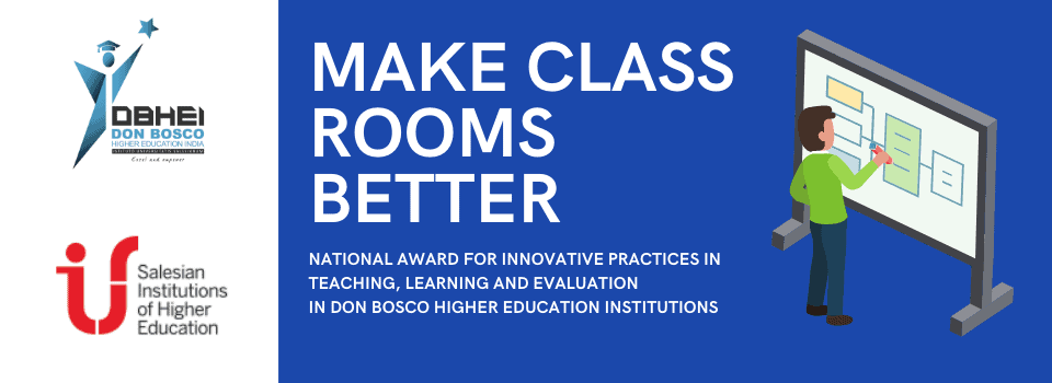 Make Classrooms Better, National award for innovative practices in teaching, learning, and evaluation in Don Bosco Higher Education Institutions, Don Bosco Higher Education India (DBHEI), India