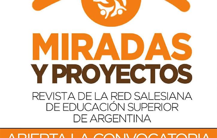 """CONVOCATORIA ABIERTA PARA REVISTA ACADÉMICA DE LA RED SALESIANA DE EDUCACIÓN SUPERIOR """"MIRADAS Y PROYECTOS"""""""