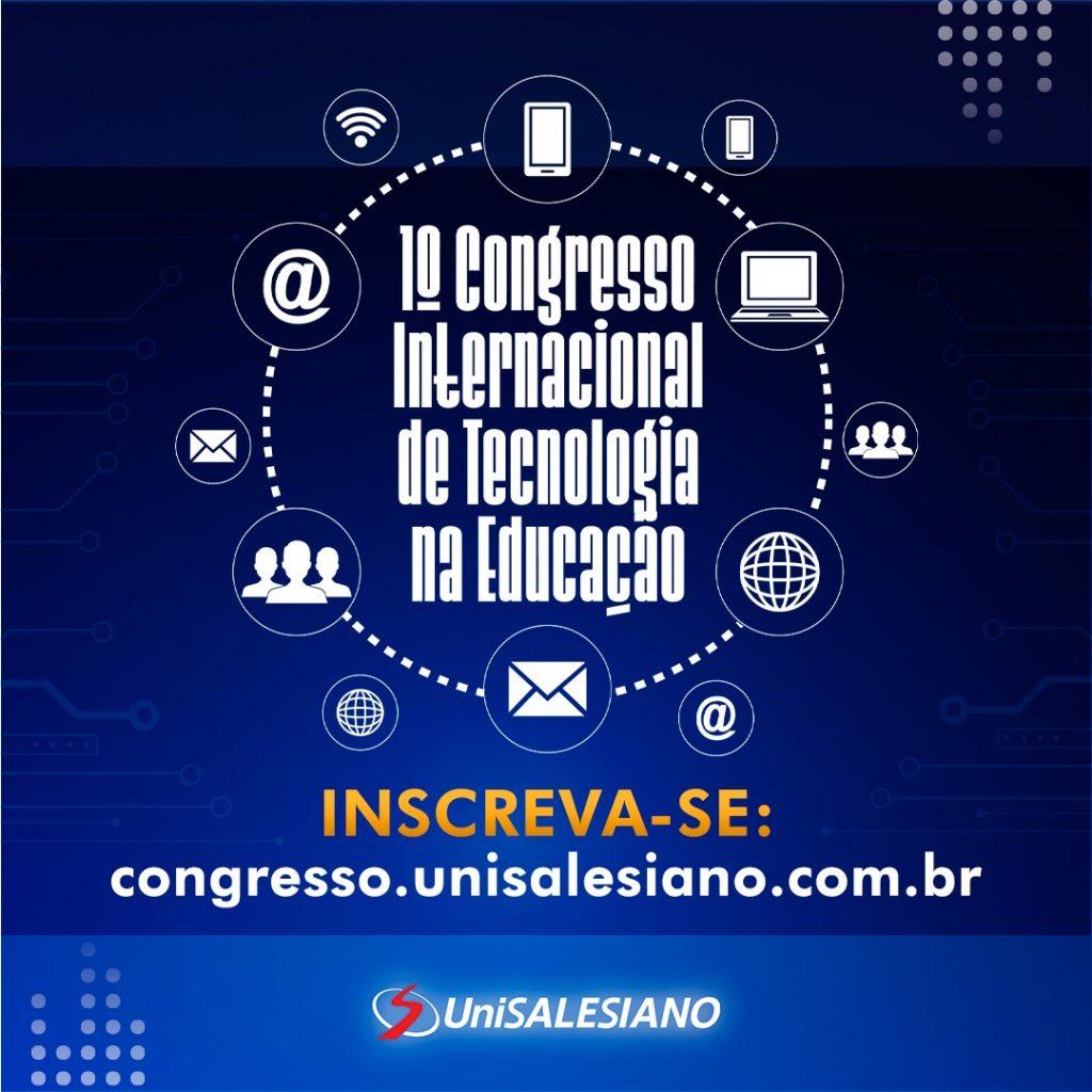 Brasil - UniSALESIANO promove 1º Congresso Internacional de Tecnologia na Educação com mais de 90 palestras