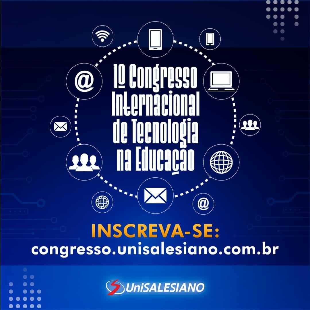 1º Congresso Internacional de Tecnologia na Educação, Unisalesiano, Brasil